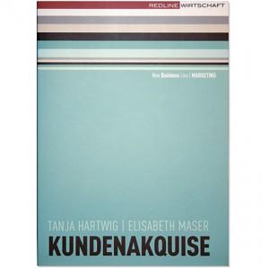 »Kundenakquise« von Tanja Hartwig und Elisabeth Maser, erschienen im Redline Wirtschaftsverlag