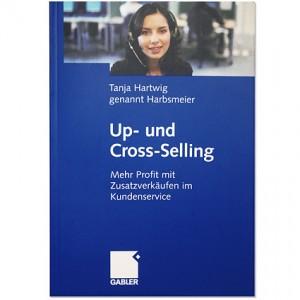 »Up- und Cross-Selling – Mehr Profit mit Zusatzverkäufen im Kundenservice« von Tanja Hartwig, erschienen im Gabler Verlag